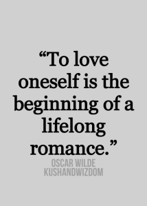 to love oneself is the start to a long romance